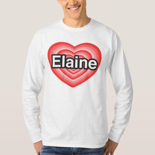 Camiseta Eu amo Elaine. Eu te amo Elaine. Coração