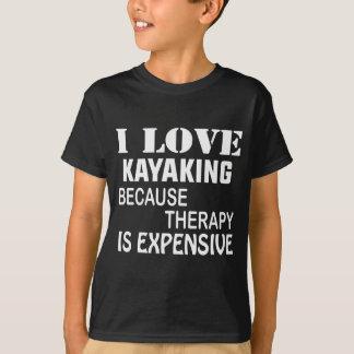 Camiseta Eu amo Kayaking porque a terapia é cara