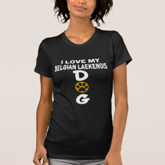Camiseta Eu amo meu design belga do cão de Laekenois