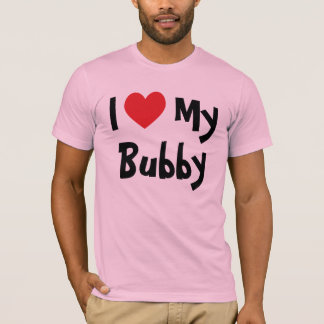 Camiseta Eu amo meu t-shirt de Bubby