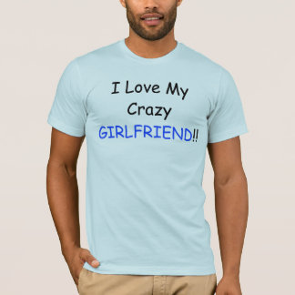 Camiseta Eu amo meus NAMORADA louco e logotipo traseiro do