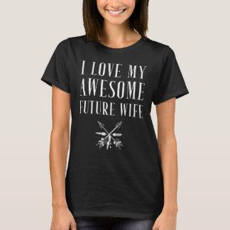 Camiseta Eu amo minha esposa futura impressionante