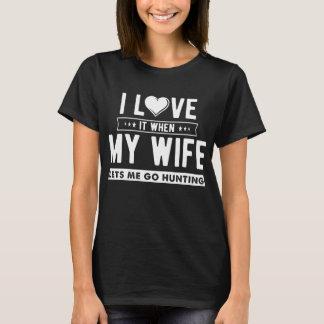 Camiseta Eu amo-o quando minha esposa me deixa ir caçar
