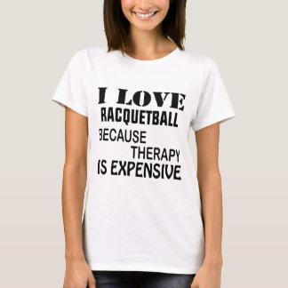 Camiseta Eu amo o Racquetball porque a terapia é cara
