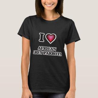 Camiseta Eu amo papagaios do cinza africano