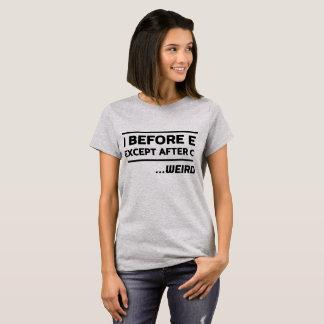 Camiseta Eu antes de E excetuo após C… Estranho