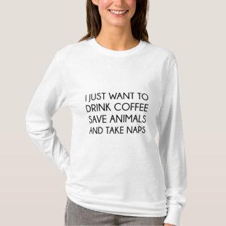 Camiseta Eu apenas quero a