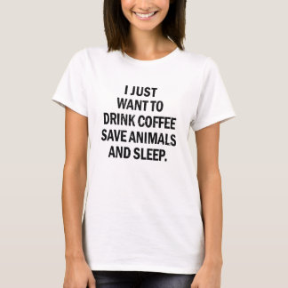 Camiseta Eu apenas quero beber animais das economias do