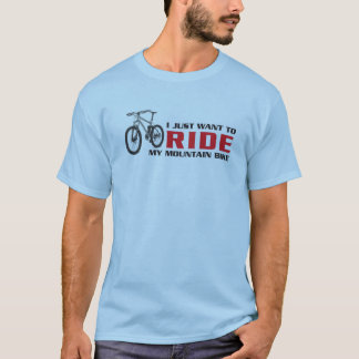 Camiseta Eu apenas quero MONTAR meu Mountain bike