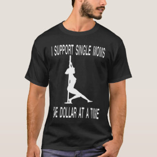 Camiseta Eu apoio mães solteiras $1 de cada vez
