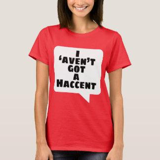 Camiseta Eu 'aven't obtive um Haccent