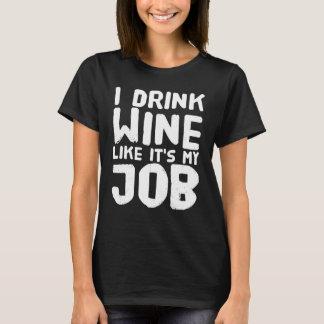 Camiseta Eu bebo o vinho como é meu trabalho