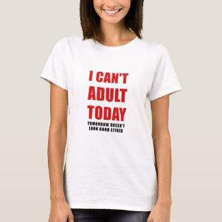 Camiseta Eu chanfro o adulto hoje amanhã não olho bom