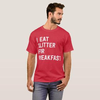 Camiseta Eu como o brilho para o humor flirty engraçado do