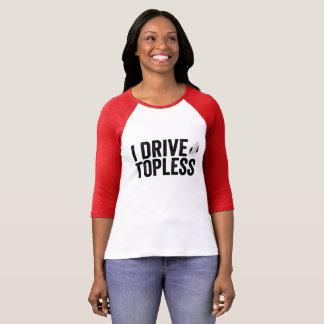 """Camiseta """"Eu conduzo em topless """""""