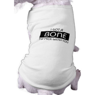 Camiseta Eu consegui um osso escolher com você o tanque do
