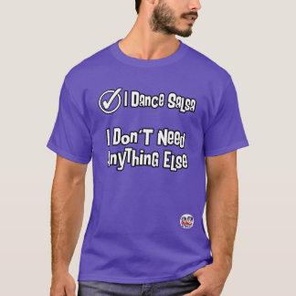 Camiseta Eu danço a salsa… Eu não preciso qualquer outra