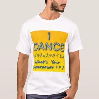 Camiseta Eu danço - o que é sua superpotência - o t-shirt