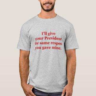 Camiseta Eu darei a seu presidente o mesmo respeito
