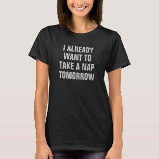 Camiseta Eu das mulheres já quero tomar amanhã uma sesta