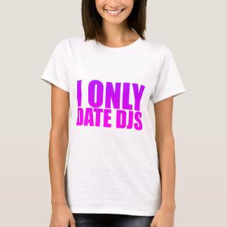 Camiseta Eu dato somente DJs - disco-jóquei namorando da