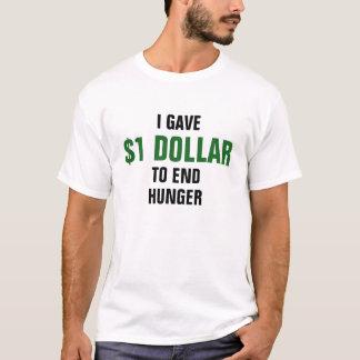 Camiseta Eu dei $1 dólares à fome do fim