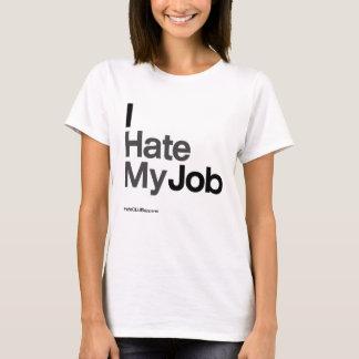 Camiseta Eu deio meu ~ do trabalho por HateCLUBapparel