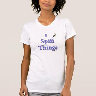 Camiseta Eu derramo coisas