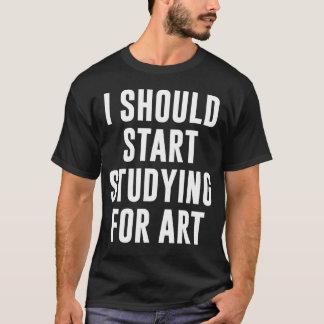 Camiseta Eu devo começar estudar para o t-shirt da arte