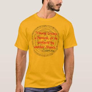 """Camiseta """"Eu devo criar um sistema, ou seja enslav'd por"""