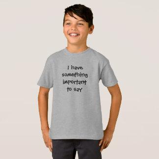 """Camiseta Eu do menino """"tenho algo importante dizer"""" o"""
