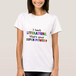Camiseta Eu ensino a literatura. Que é seu poder super?