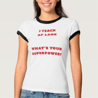 Camiseta Eu ensino AP Lang o que é sua superpotência?