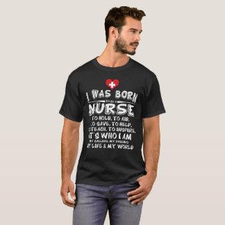 Camiseta Eu era enfermeira nascida a guardarar para ajudar