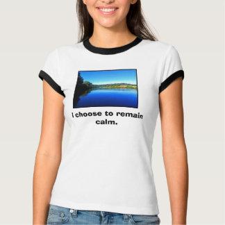 Camiseta Eu escolho permanecer calmo