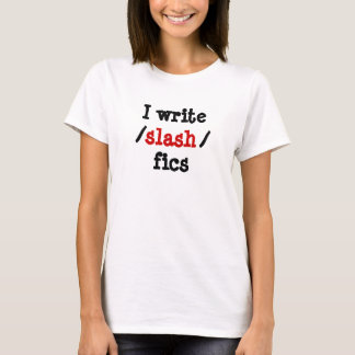 Camiseta Eu escrevo o fics de /slash/
