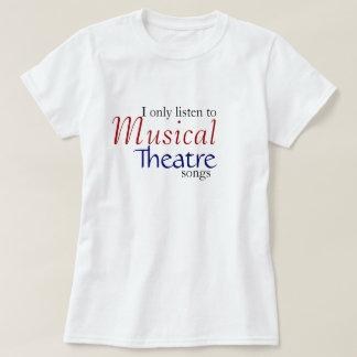 Camiseta Eu escuto somente canções do teatro musical