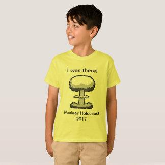 Camiseta EU ESTAVA LÁ!  Holocausto 2017 nuclear
