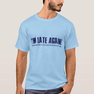 Camiseta Eu estou atrasado outra vez!