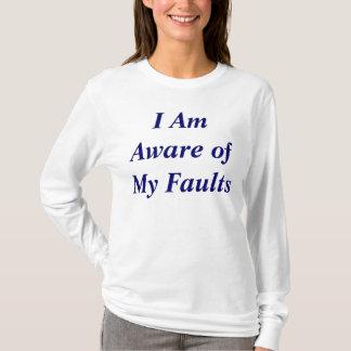 Camiseta Eu estou ciente de minhas falhas