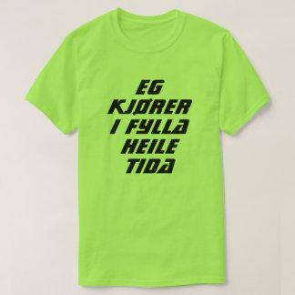 Camiseta Eu estou conduzindo o bebado todo o tempo no verde