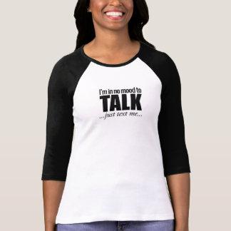 Camiseta Eu estou em nenhum humor a falar, apenas texto mim
