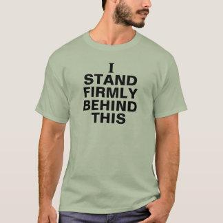 Camiseta Eu estou firme atrás deste