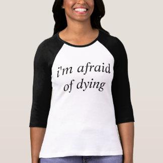 Camiseta eu estou receoso da morte