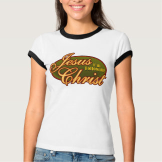 Camiseta Eu estou seguindo o Jesus Cristo