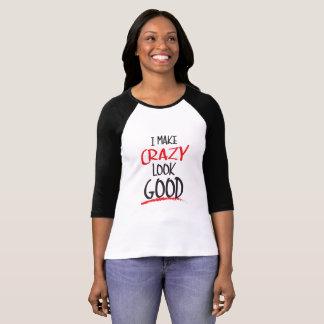 Camiseta Eu faço a olhar louco o bom t-shirt do raglan