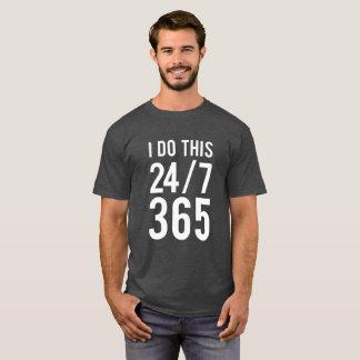Camiseta Eu faço este 24/7 da piada engraçada do trabalho