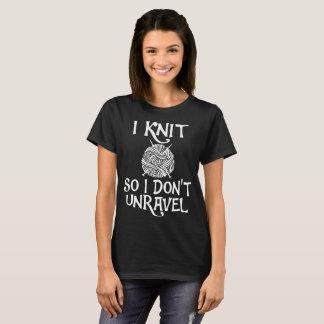 Camiseta Eu faço malha assim que eu não unravel o Tshirt do