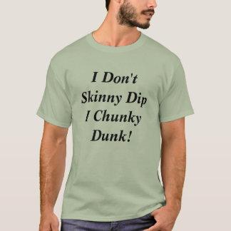 Camiseta Eu faço não mergulho magro mim húmido robusto!