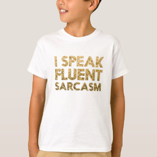 Camiseta Eu falo o sarcasmo fluente
